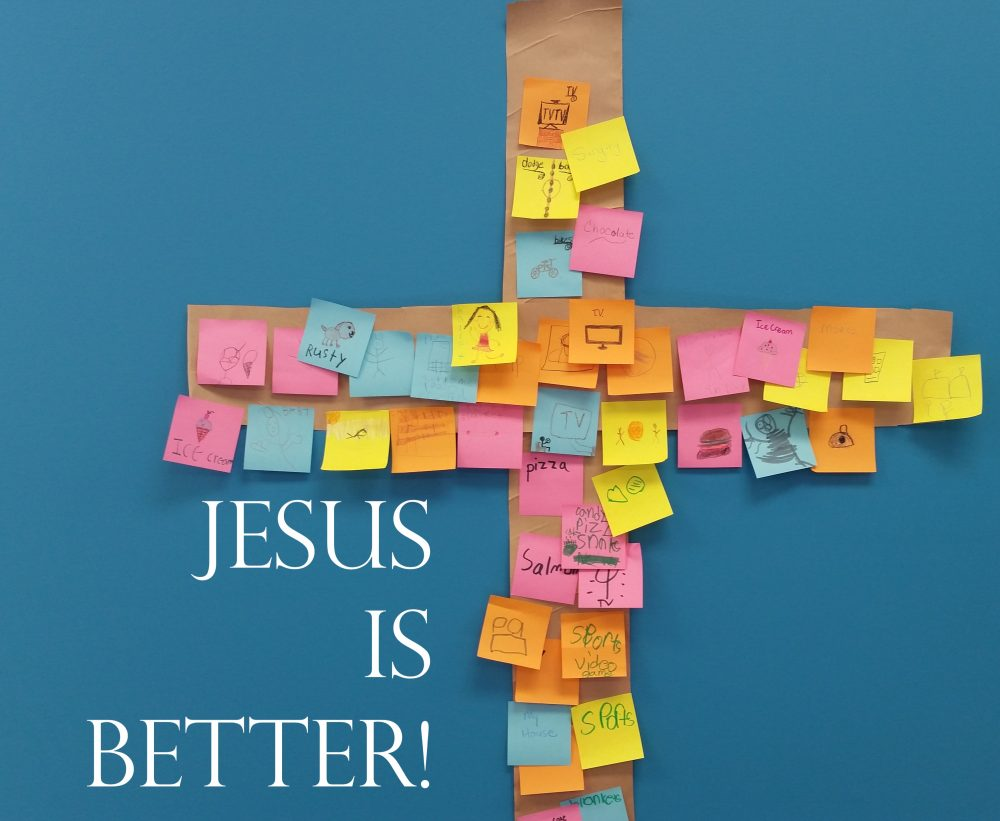 Jesus is Better!