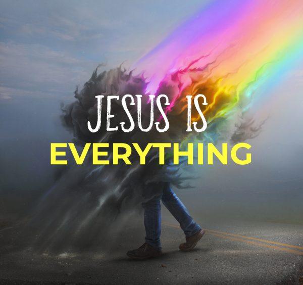 Jesus Is Everything